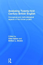 Analysing 21st Century British English : Conceptual and Methodological Aspects of BBC Voices