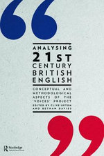 Analysing 21st Century British English : Conceptual and Methodological Aspects of the 'Voices' Project