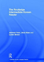The Routledge Intermediate Korean Reader - Jaehoon Yeon