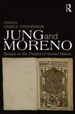 Jung and Moreno : Essays on the Theatre of Human Nature