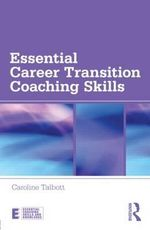 Essential Career Transition Coaching Skills - Caroline Talbott