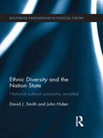 Ethnic Diversity and the Nation State : National Cultural Autonomy Revisited - David J. Smith