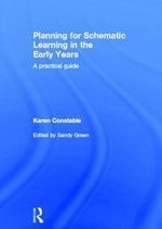 Planning for Schematic Learning in the Early Years : A Practical Guide - Karen Constable