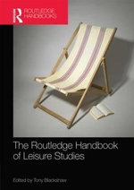 Routledge Handbook of Leisure Studies : Policy, Intervention and Participation