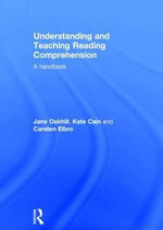 Understanding and Teaching Reading Comprehension : A Handbook - Jane Oakhill