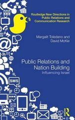 Public Relations and Nation Building : Influencing Israel - Margalit Toledano