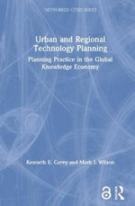 Urban and Regional Technology Planning : Networked Cities Series - Kenneth E. Corey