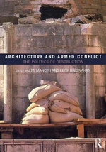 Architecture and Armed Conflict : The Politics of Destruction