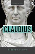 Claudius : Roman Imperial Biographies - Barbara Levick
