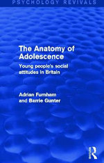 The Anatomy of Adolescence (Psychology Revivals) : Young People's Social Attitudes in Britain - Adrian Furnham