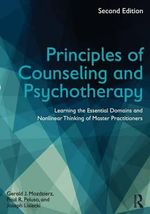 Principles of Counseling and Psychotherapy : Learning the Essential Domains and Nonlinear Thinking of Master Practitioners - Gerald J. Mozdzierz