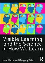 Visible Learning and the Science of How We Learn : Visible Learning and how research can inform teaching - John Hattie