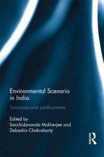 Environmental Scenario in India : Successes and Predicaments