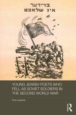 Young Jewish Poets Who Fell as Soviet Soldiers in the Second World War - Rina Lapidus