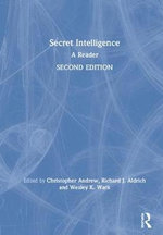 Secret Intelligence : A Reader