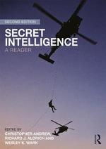 Secret Intelligence : A Reader
