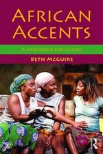 African Accents : A Workbook for Actors - Beth McGuire