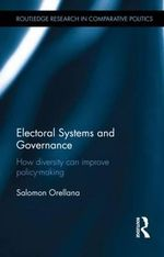 Electroral Systems and Governance : How Diversity Can Improve Policy-Making - Saloman Orellana