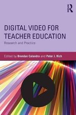 Digital Video for Teacher Education : Research and Practice