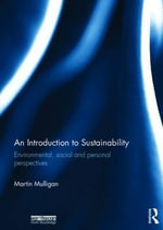 An Introduction to Sustainability : Environmental, Social and Personal Perspectives - Martin Mulligan