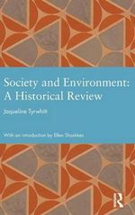 Society and Environment : A Historical Review - Jaqueline Tywhitt