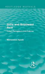 India and Southeast Asia : Indian Perceptions and Policies - Mohammed Ayoob