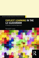Explicit Learning in the L2 Classroom : A Student-Centered Approach - Ronald P. Leow