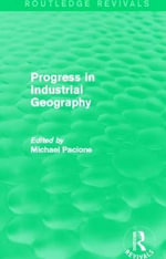 Progress in Industrial Geography (Routledge Revivals) - Michael Pacione