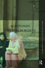 Questioning the 'Muslim Woman' : Space, Identity and Insecurity in an Urban Locality - Nida Kirmani