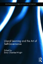 Liberal Learning and the Art of Self-Governance : Routledge Frontiers of Political Economy