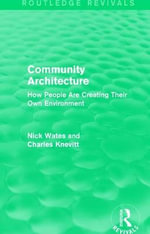 Community Architecture : How People Are Creating Their Own Environment - Nick Wates
