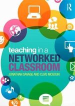 Teaching in a Networked Classroom - Jonathan Savage