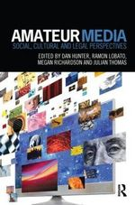 Amateur Media : Social, Cultural and Legal Perspectives