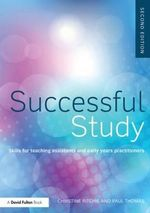 Successful Study : Skills for Teaching Assistants and Early Years Practitioners - Christine Ritchie