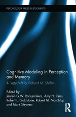 Cognitive Modeling in Perception and Memory : A Festschrift for Richard M. Shiffrin