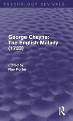 George Cheyne : The English Malady (1733) (Psychology Revivals)