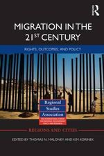 Migration in the 21st Century : Rights, Outcomes, and Policy