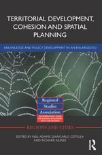 Territorial Development, Cohesion and Spatial Planning : Knowledge and Policy Development in an Enlarged Eu