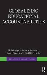 Globalizing Educational Accountabilities : Education in Global Context - Bob Lingard