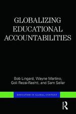 Globalizing Educational Accountabilities : Education in Global Context - Bob Lingard
