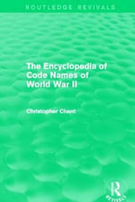 The Encyclopedia of Codenames of World War II - Christopher Chant