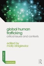Global Human Trafficking : Critical Issues and Contexts