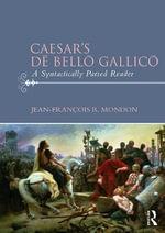 Caesar's De Bello Gallico : A Syntactically Parsed Reader - Jean-Francois Mondon
