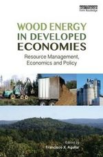 Wood Energy in Developed Economies : Resource Management, Economics and Policy