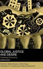 Global Justice and Desire : Queering Economy
