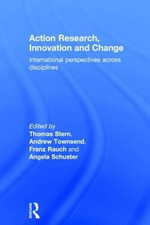 Action Research, Innovation and Change Across Disciplines : International Perspectives Across Disciplines