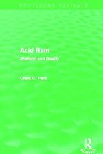 Acid Rain : Rhetoric and Reality - Chris C. Park