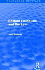 Bastard Feudalism and the Law : An Introduction - John Bellamy