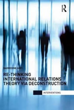 Re-Thinking International Relations Theory Via Deconstruction : Colonialism, Class and the Cypriot Left - Badredine Arfi