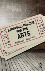 Pricing Strategy for the Arts - Michael Rushton